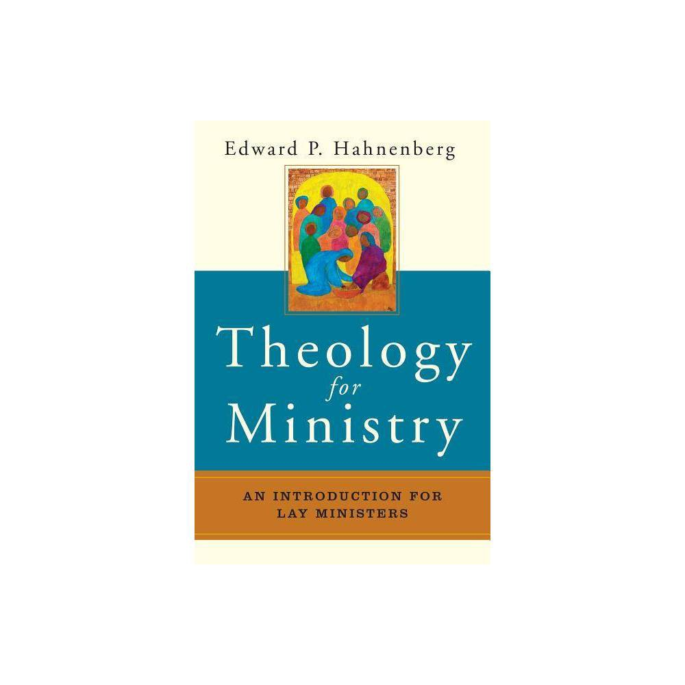 Theology For Ministry By Edward P Hahnenberg Paperback