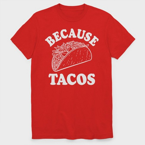 Men's Because Tacos Short Sleeve T-Shirt - Red - image 1 of 1