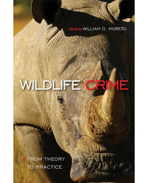 Wildlife Crime : From Theory to Practice -  (Hardcover) - image 1 of 1