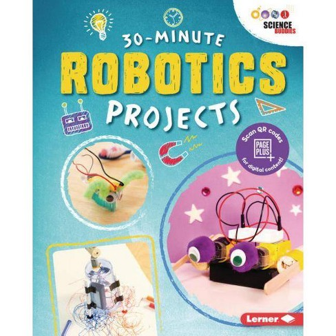 30-Minute Robotics Projects - (30-Minute Makers) by  Loren Bailey (Hardcover) - image 1 of 1