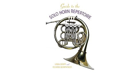 Guide to the Solo Horn Repertoire ( Indiana Repertoire Guides) (Hardcover) - image 1 of 1