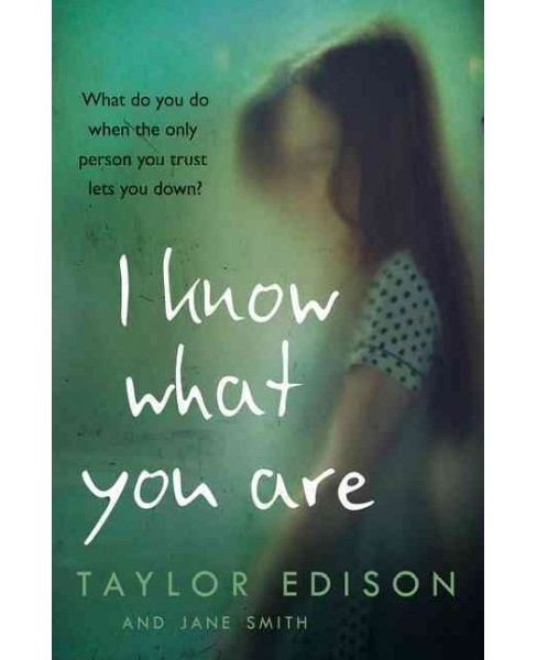 I Know What You Are : The True Story of a Lonely Little Girl Abused by Those She Trusted Most - image 1 of 1