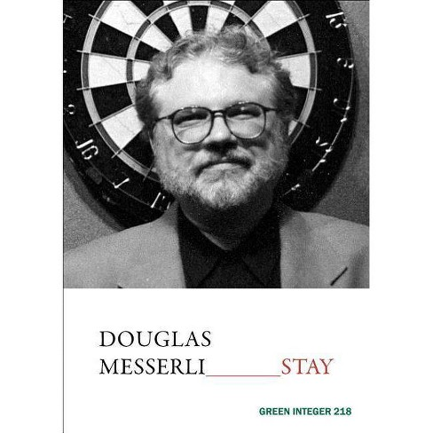 Stay - by  Douglas Messerli (Paperback) - image 1 of 1