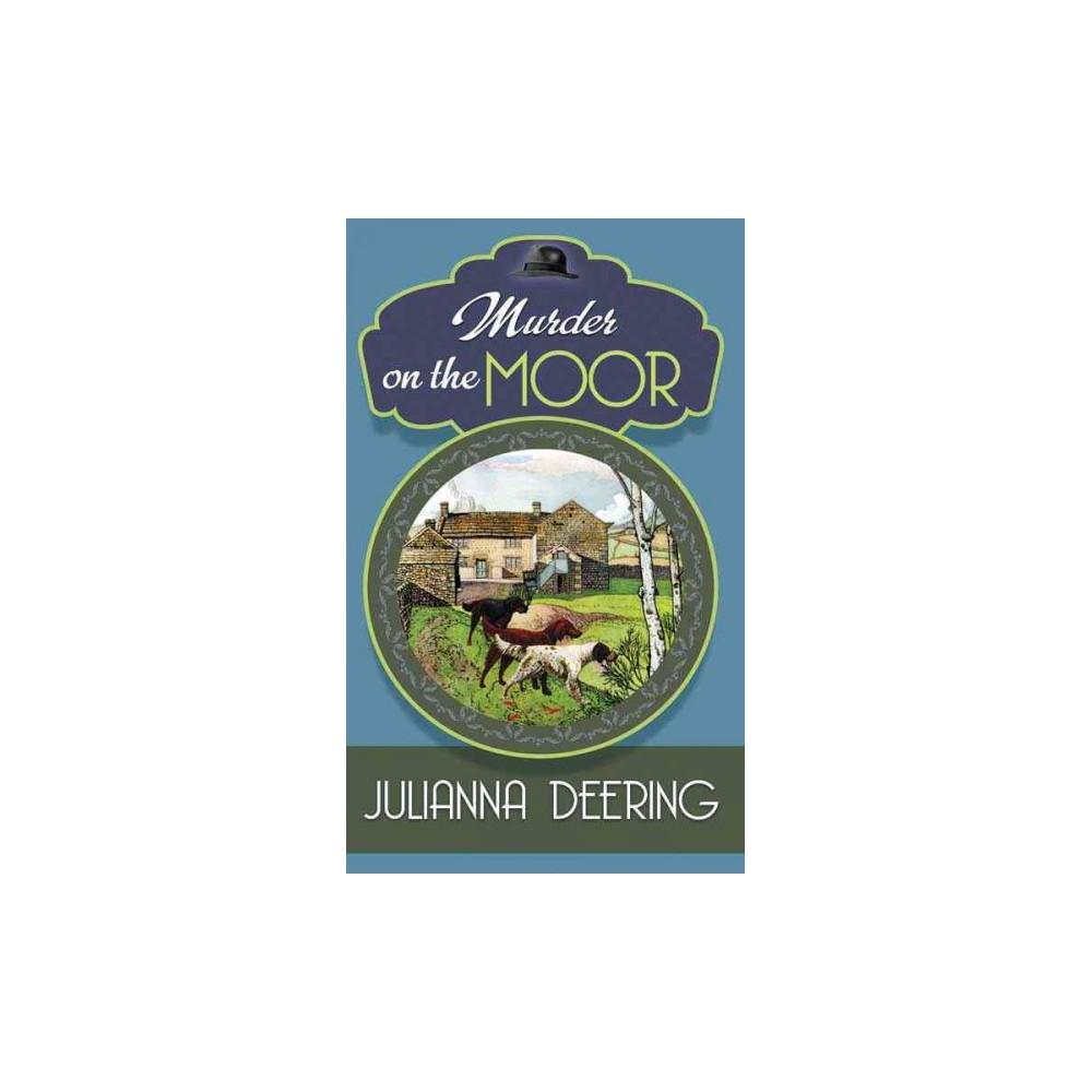 Murder on the Moor (Large Print) (Hardcover) (Julianna Deering)