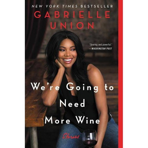 We're Going to Need More Wine : Stories That Are Funny, Complicated, and True -  Reprint (Paperback) - image 1 of 1
