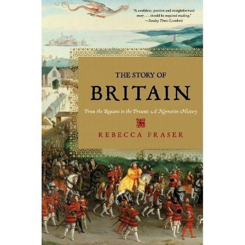 The Story of Britain - by  Rebecca Fraser (Paperback) - image 1 of 1