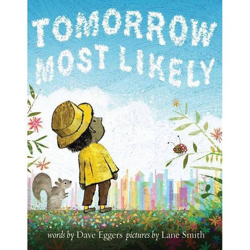 Tomorrow Most Likely (Read Aloud Family Books, Mindfulness Books for Kids, Bedtime Books for Young - image 1 of 1