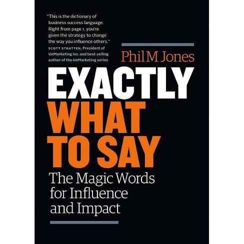 Exactly What to Say - by  Phil M Jones (Paperback) - image 1 of 1