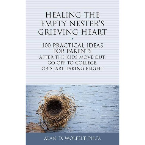Healing the Empty Nester's Grieving Heart - (Healing Your Grieving Heart) by  Alan D Wolfelt (Paperback) - image 1 of 1