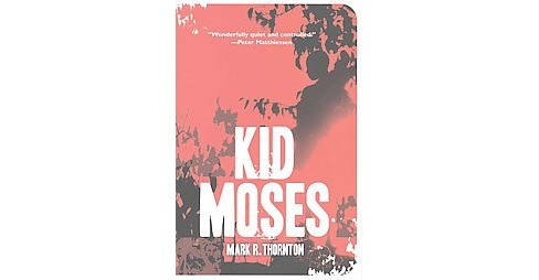 Kid Moses (Hardcover) (Mark R. Thornton) - image 1 of 1