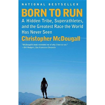 Born to Run by Christopher Mcdougall (Paperback)