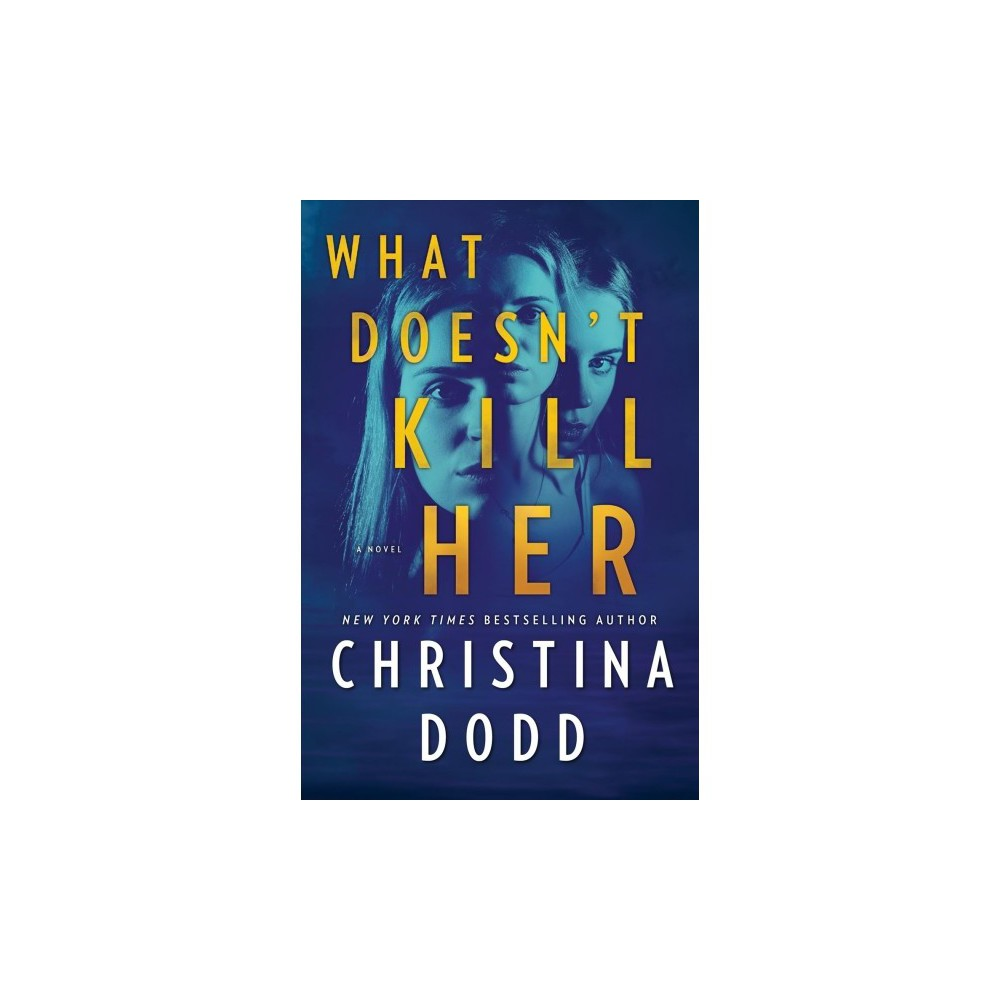 What Doesn't Kill Her - (Cape Charade) by Christina Dodd (Hardcover)
