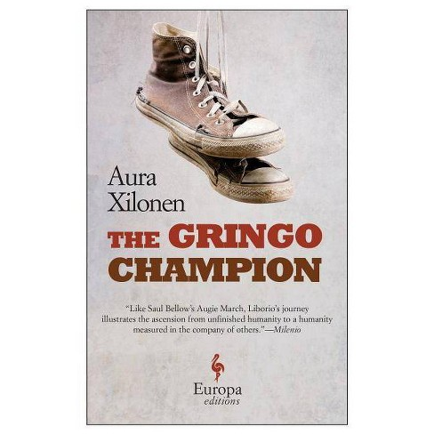 The Gringo Champion - by  Aura Xilonen (Paperback) - image 1 of 1