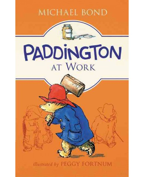 Paddington at Work (Hardcover) (Michael Bond) - image 1 of 1