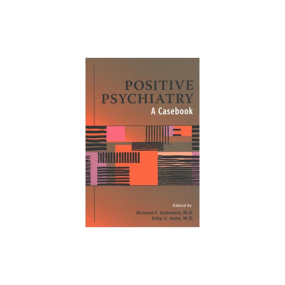 Positive Psychiatry : A Casebook - (Paperback)