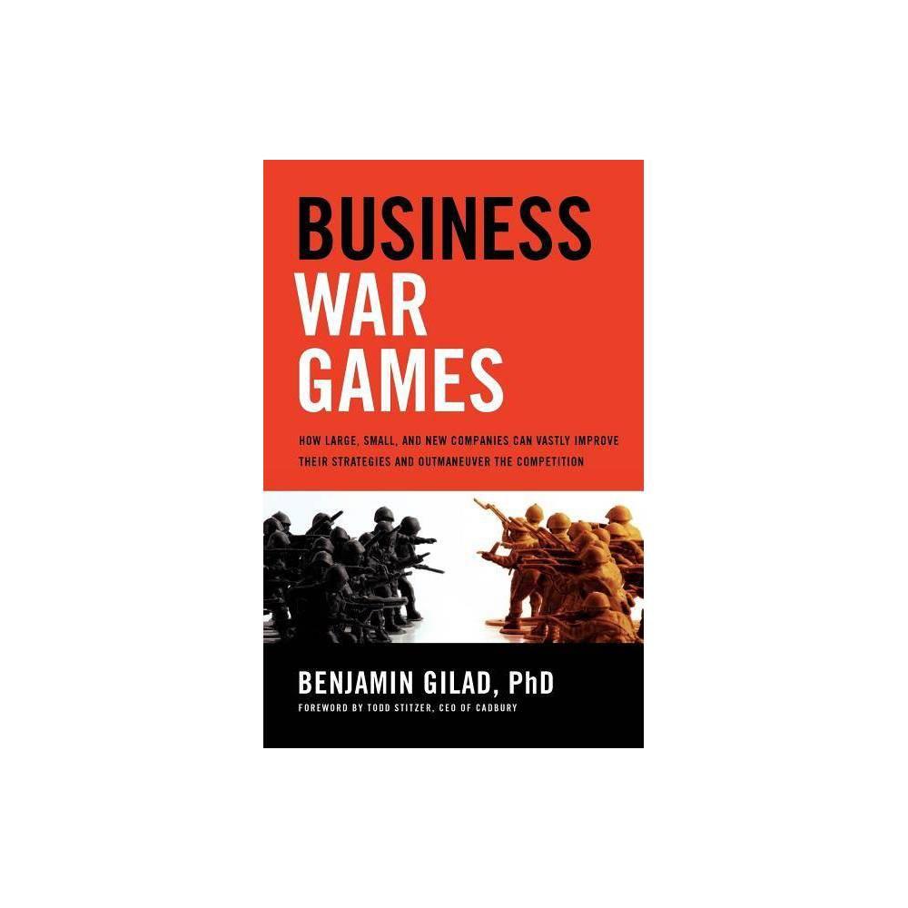 Business War Games By Benjamin Gilad Paperback