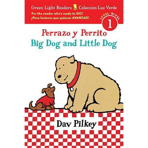 Perrazo Y Perrito/Big Dog and Little Dog Bilingual (Reader) - (Green Light Readers Level 1) (Hardcover) - image 1 of 1