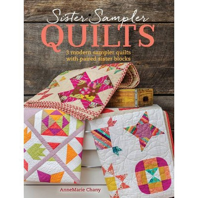 Sister Sampler Quilts - by  Annemarie Chany (Paperback)