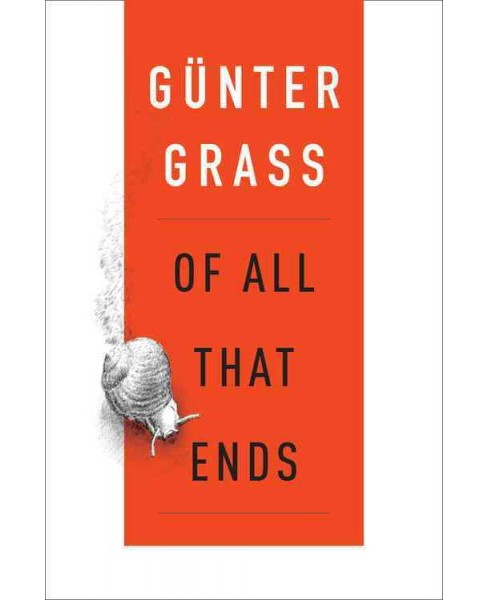 Of All That Ends (Hardcover) (Gunter Grass) - image 1 of 1