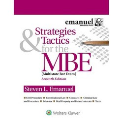 Strategies & Tactics for the MBE - (Bar Review) 7 Edition by  Steven Emanuel (Paperback)