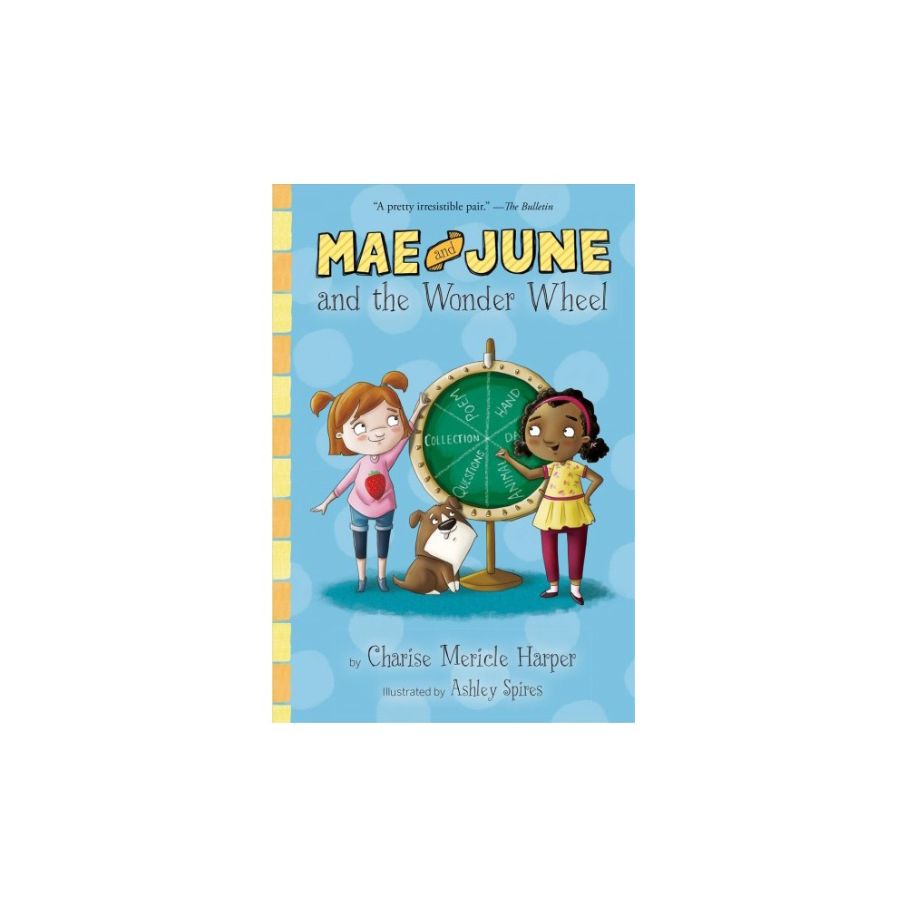 Mae and June and the Wonder Wheel - Reprint (Mae and June) by Charise Mericle Harper (Paperback)