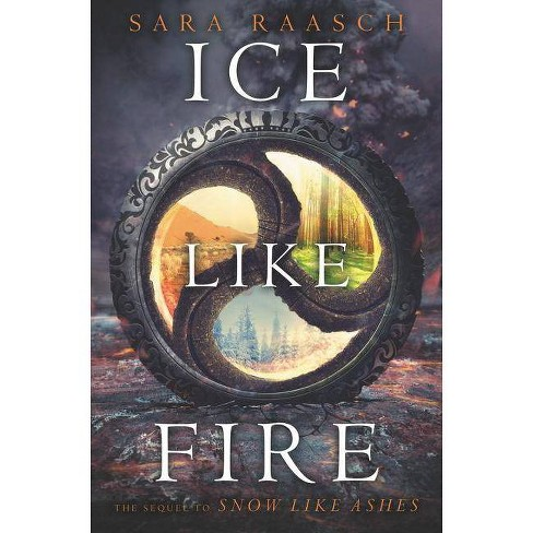 Ice Like Fire - (Snow Like Ashes) by  Sara Raasch (Hardcover) - image 1 of 1