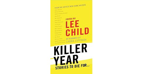 Killer Year : Stories to Die For--From the Hottest New Crime Writers (Reprint) (Paperback) - image 1 of 1