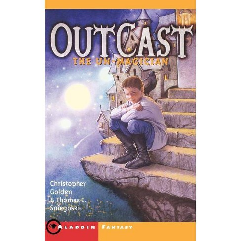 The Un-Magician - (Outcast) by  Christopher Golden & Thomas E Sniegoski (Paperback) - image 1 of 1