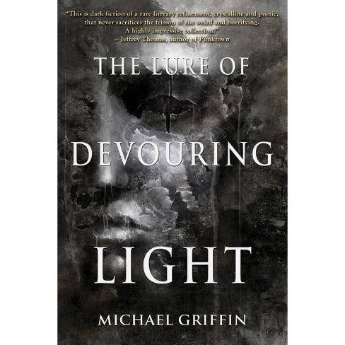 The Lure of Devouring Light - by  Michael Griffin (Paperback) - image 1 of 1