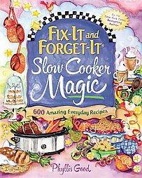 Fix-It and Forget-It Slow Cooker Magic : 550 Amazing Everyday Recipes (Paperback)(Phyllis Pellman Good)
