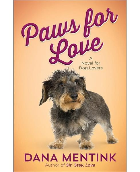 Paws for Love (Paperback) (Dana Mentink) - image 1 of 1