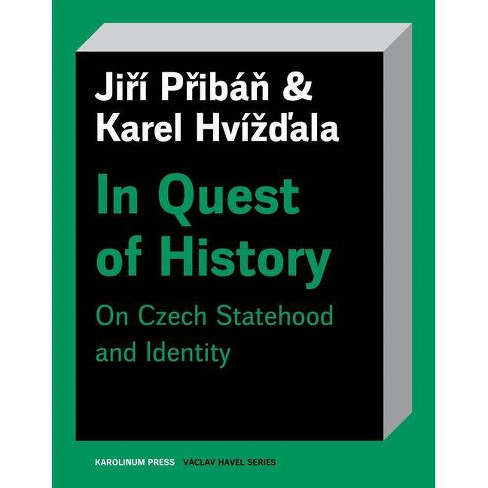 In Quest of History - (V�clav Havel) by  Jir� Prib�n & Karel Hv�zdala & Stuart Hoskins - image 1 of 1