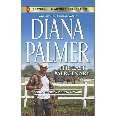 The Last Mercenary ( Harlequin Bestselling Author Collection) (Reissue) (Paperback) by Diana Palmer - image 1 of 1
