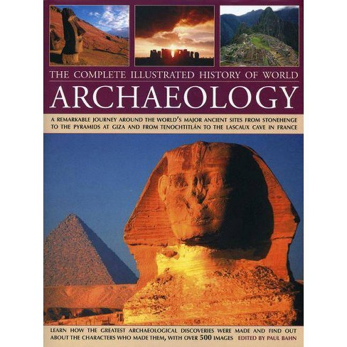 The Complete Illustrated History of World Archaeology - (Hardcover) - image 1 of 1