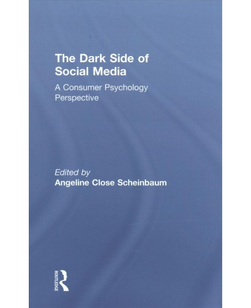 Dark Side of Social Media : A Consumer Psychology Perspective -  (Hardcover) - image 1 of 1