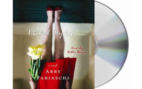 I Liked My Life (Unabridged) (CD/Spoken Word) (Abby Fabiaschi) - image 1 of 1