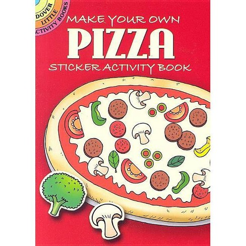 Make Your Own Pizza - (Dover Little Activity Books) by  Fran Newman-D'Amico (Paperback) - image 1 of 1