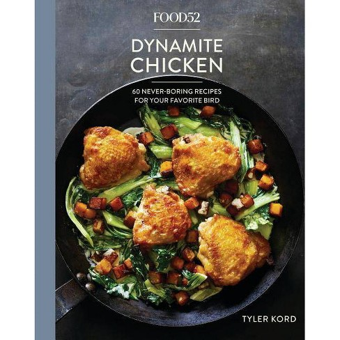Food52 Dynamite Chicken - (Food52 Works) by Tyler Kord (Hardcover)