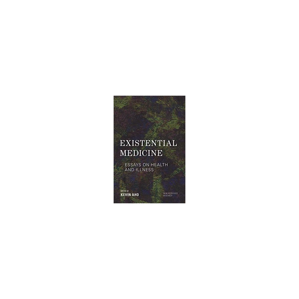 Existential Medicine : Essays on Health and Illness - (Paperback)