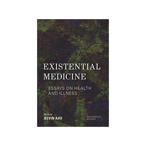 Existential Medicine  Essays On Health And Illness  Paperback  About This Item