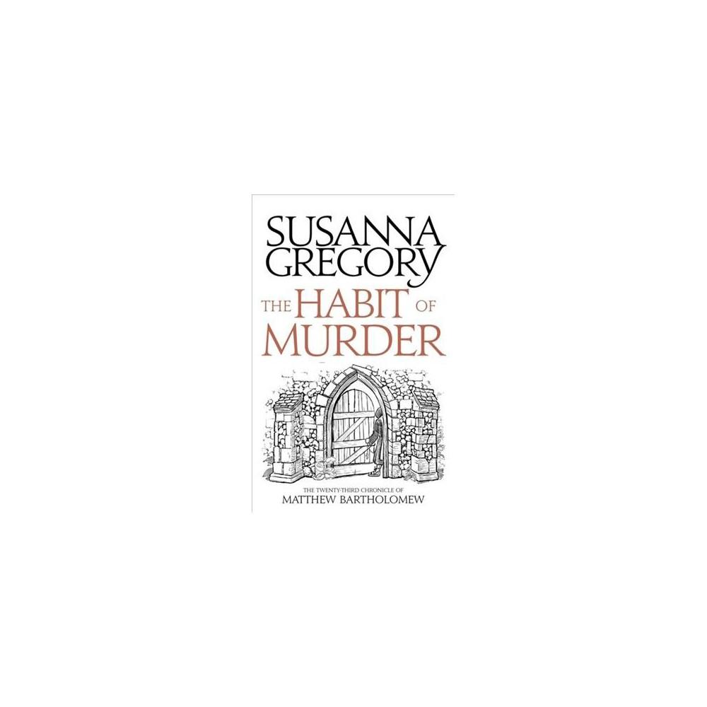 Habit of Murder : The Twenty-Third Chronicle of Matthew Bartholomew (Hardcover) (Susanna Gregory)