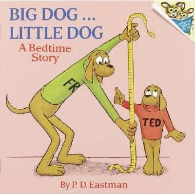 Big Dog... Little Dog - (Pictureback(r)) by  P D Eastman (Paperback)
