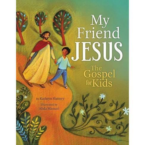 My Friend Jesus - by  Kathryn Slattery (Hardcover) - image 1 of 1