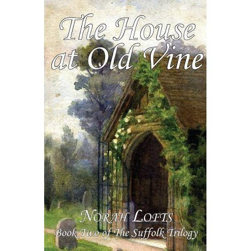 The House at Old Vine - (Suffolk Trilogy) by  Norah Lofts (Paperback) - image 1 of 1