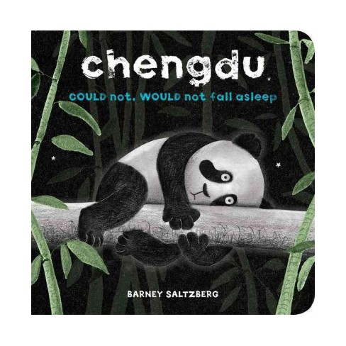 Chengdu Could Not, Would Not, Fall Asleep (a Chengdu Book) - by  Barney Saltzberg (Board_book) - image 1 of 1