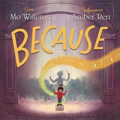 Because - by Mo Willems (School And Library)