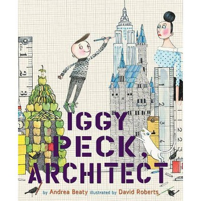 Iggy Peck, Architect (School And Library) (Andrea Beaty) (Hardcover)