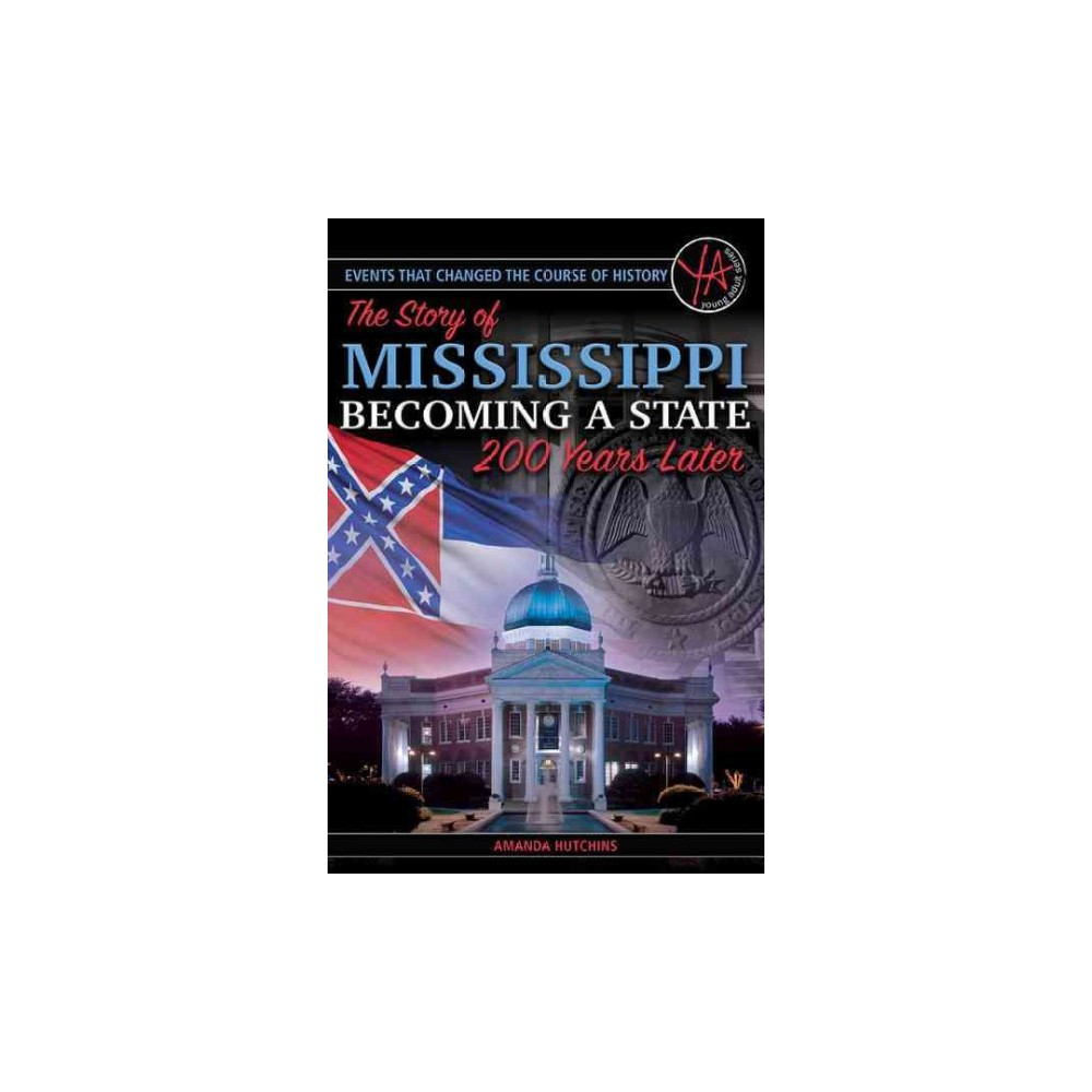 Story of Mississippi Becoming a State 200 Years Later (Paperback) (Amanda Hutchins)
