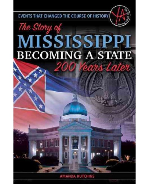 Story of Mississippi Becoming a State 200 Years Later (Paperback) (Amanda Hutchins) - image 1 of 1
