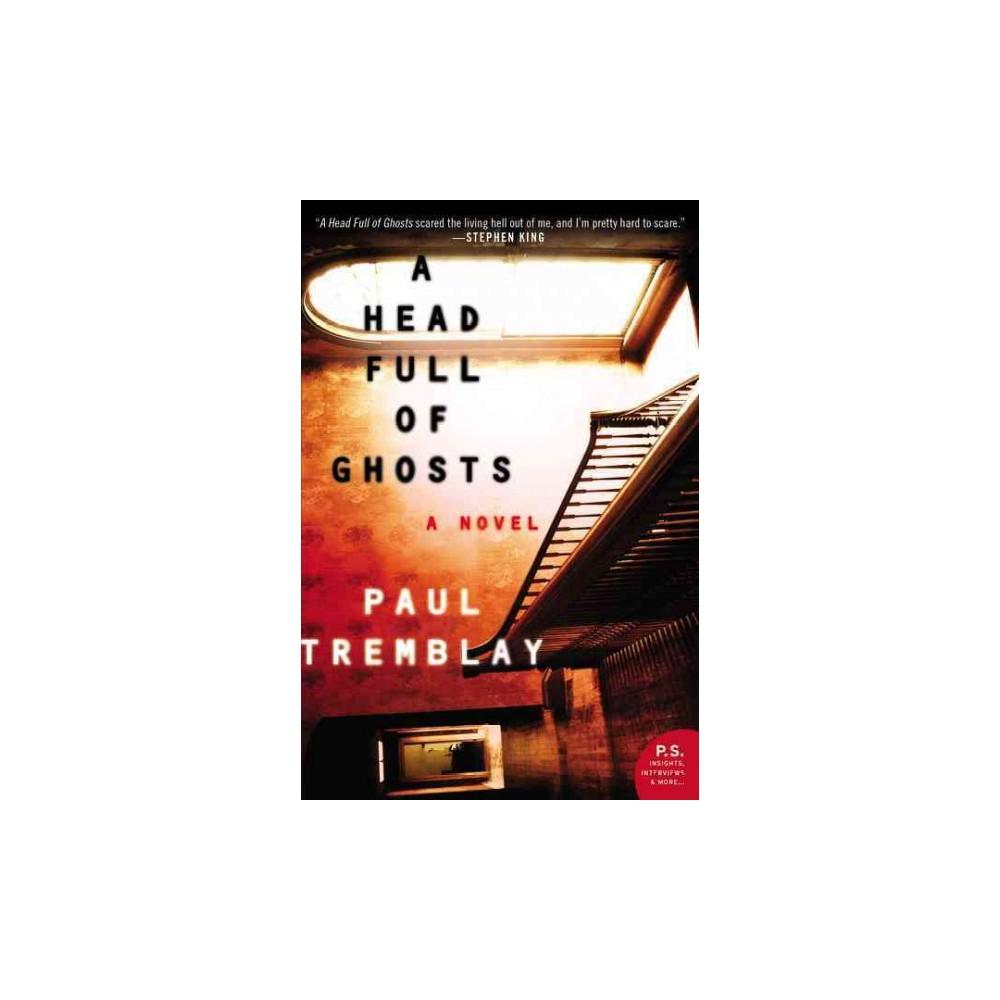 Head Full of Ghosts (Reprint) (Paperback) (Paul Tremblay)